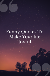 Funny Quotes To Make Your life