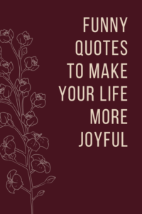 Funny Quotes To Make Your life more Joyful