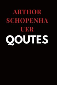 Arthor Schopenhauer  quote