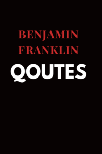 benjamin franklin quote for quote lover