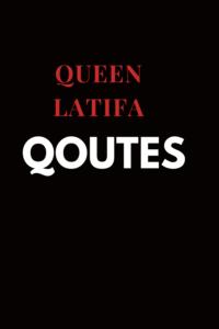 Queen latifa  quotes