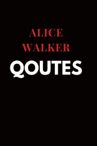Alice Walker quote